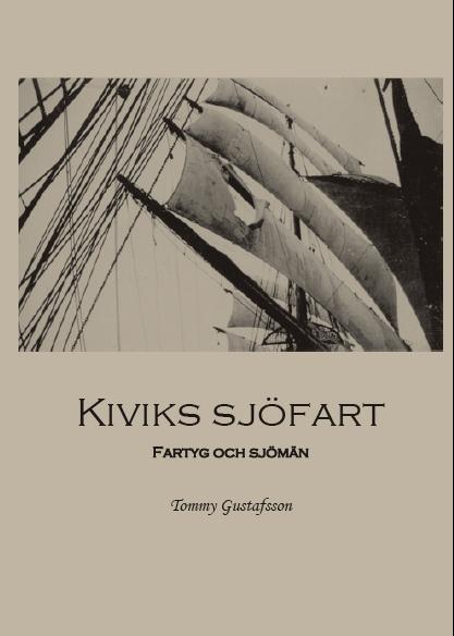 Kiviks sjöfart : fartyg och sjömän av Tommy Gustafsson