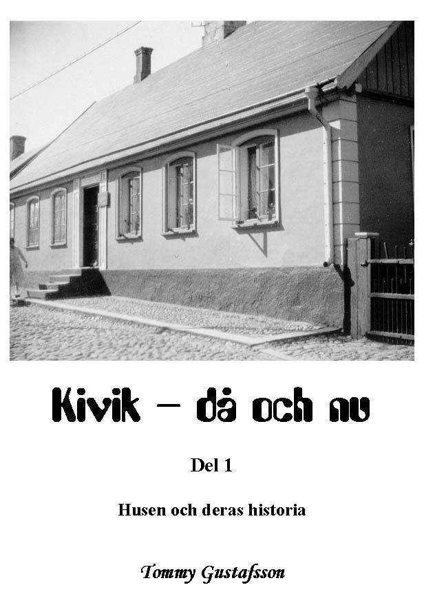 Kivik - då och nu; Husen och deras historia av Tommy Gustafsson