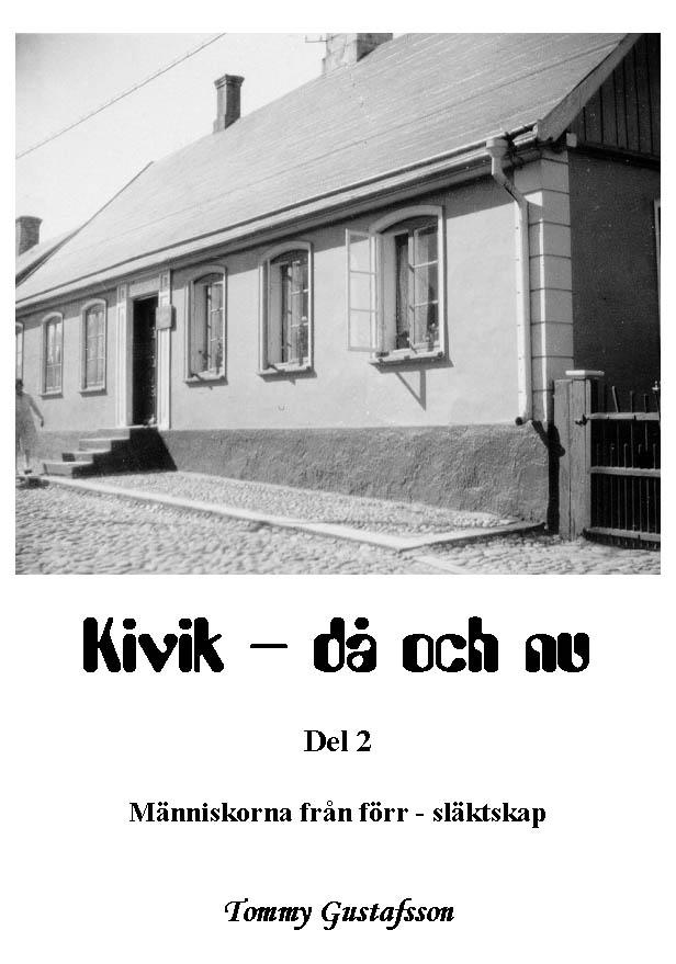 Kivik - då och nu; Människorna från förr - släktskap av Tommy Gustafsson