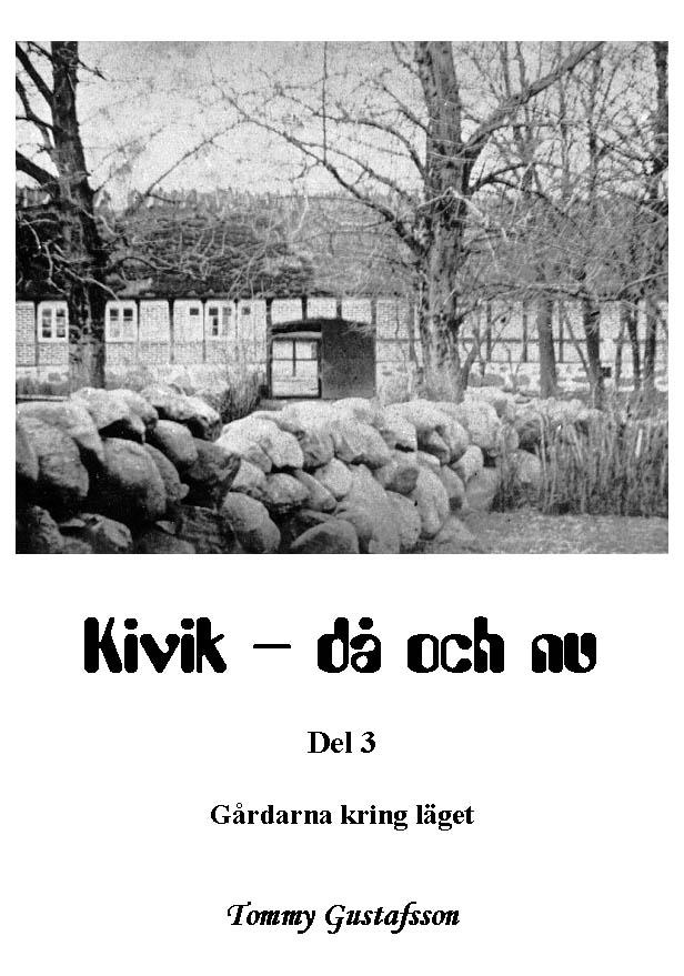 Kivik - då och nu; Gårdarna kring läget av Tommy Gustafsson
