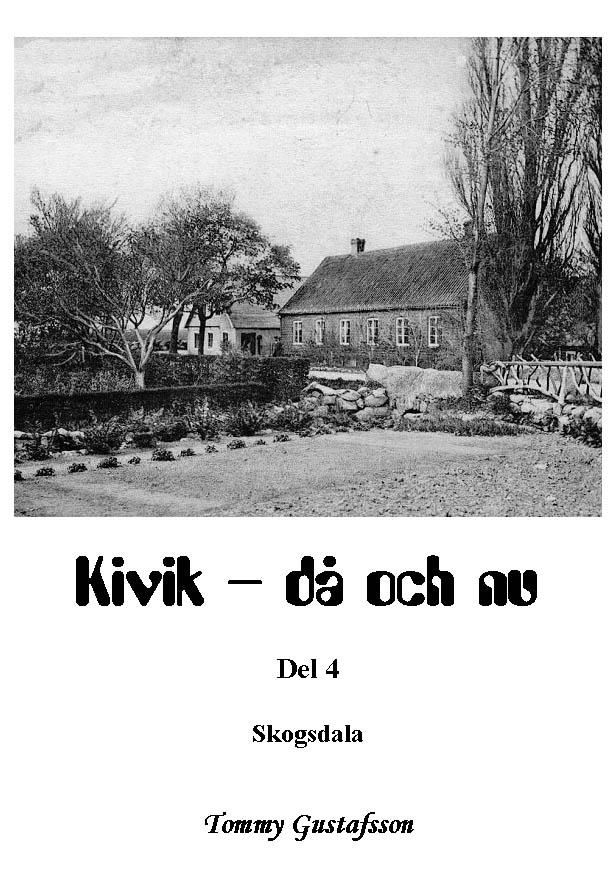 Kivik - då och nu; Skogsdala av Tommy Gustafsson