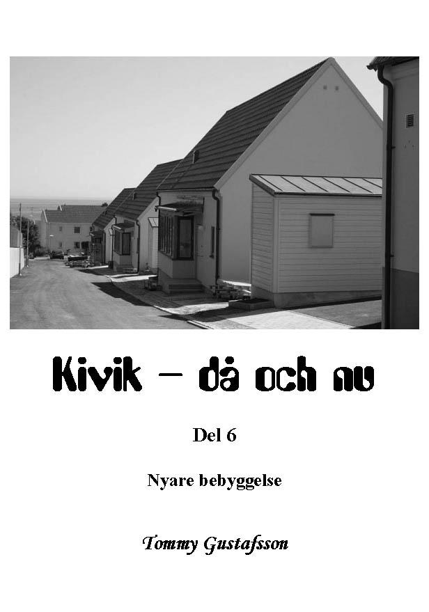 Kivik - då och nu; Nyare bebyggelse av Tommy Gustafsson